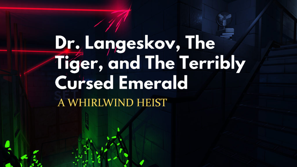 Dr. Langeskov, The Tiger, and The Terribly Cursed Emerald: A Whirlwind Heist - Key Art
