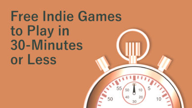 Short Free Indie Games to Play in 30 minutes in less